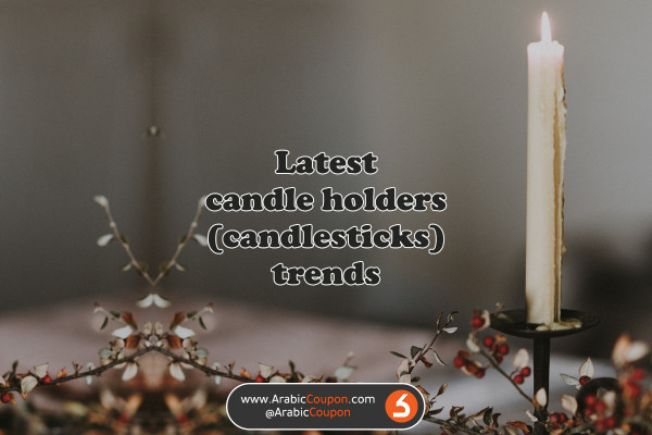 The most beautiful designs of candle holders (candlesticks) in GCC market for winter 2020 - the latest decoration news