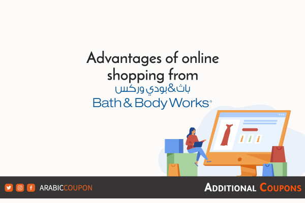 Advantages of online shopping from Bath & Body Works - Additional promo code