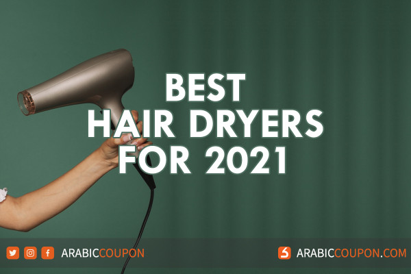 5 Best hair dryers in GCC for 2021 - latest tech news and reviews
